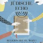 Das Jüdische Echo 2011 - Religion heute. Wozu?