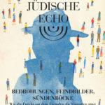 Das Jüdsiche Echo 2016 - Bedrohungen, Feindbilder, Sündenböcke